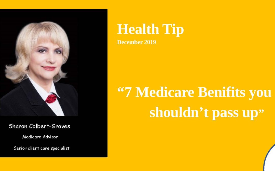 7 Medicare benefits you shouldn't pass up. – 2019